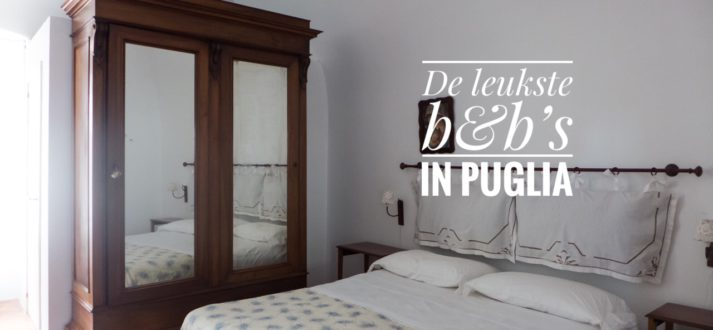 Bed & breakfast in Puglia: de leukste adressen