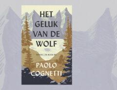 Het geluk van de wolf, door Paolo Cognetti