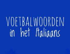 Voetbalwoorden in het Italiaans